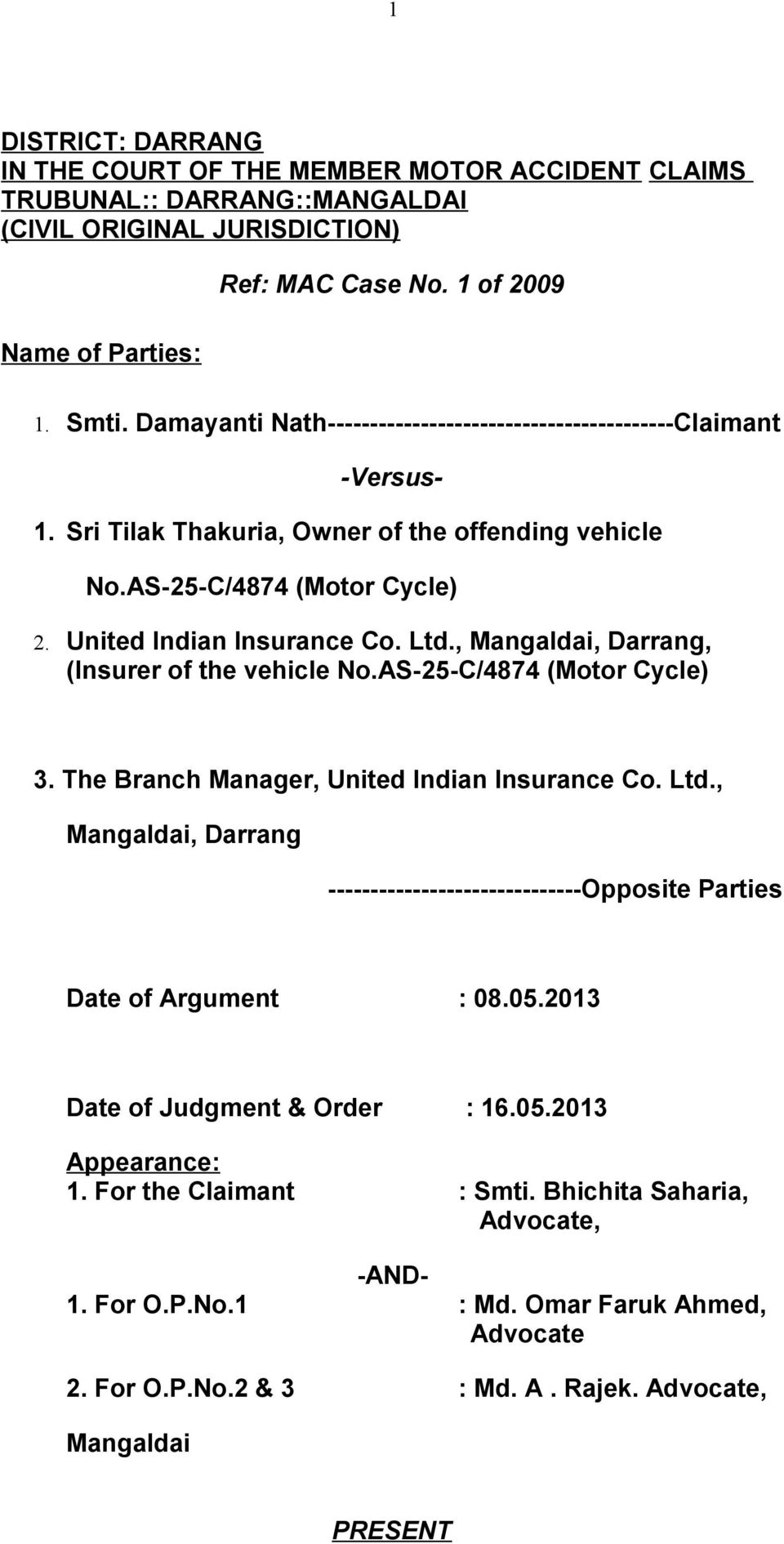 , Mangaldai, Darrang, (Insurer of the vehicle No.AS-25-C/4874 (Motor Cycle) 3. The Branch Manager, United Indian Insurance Co. Ltd.