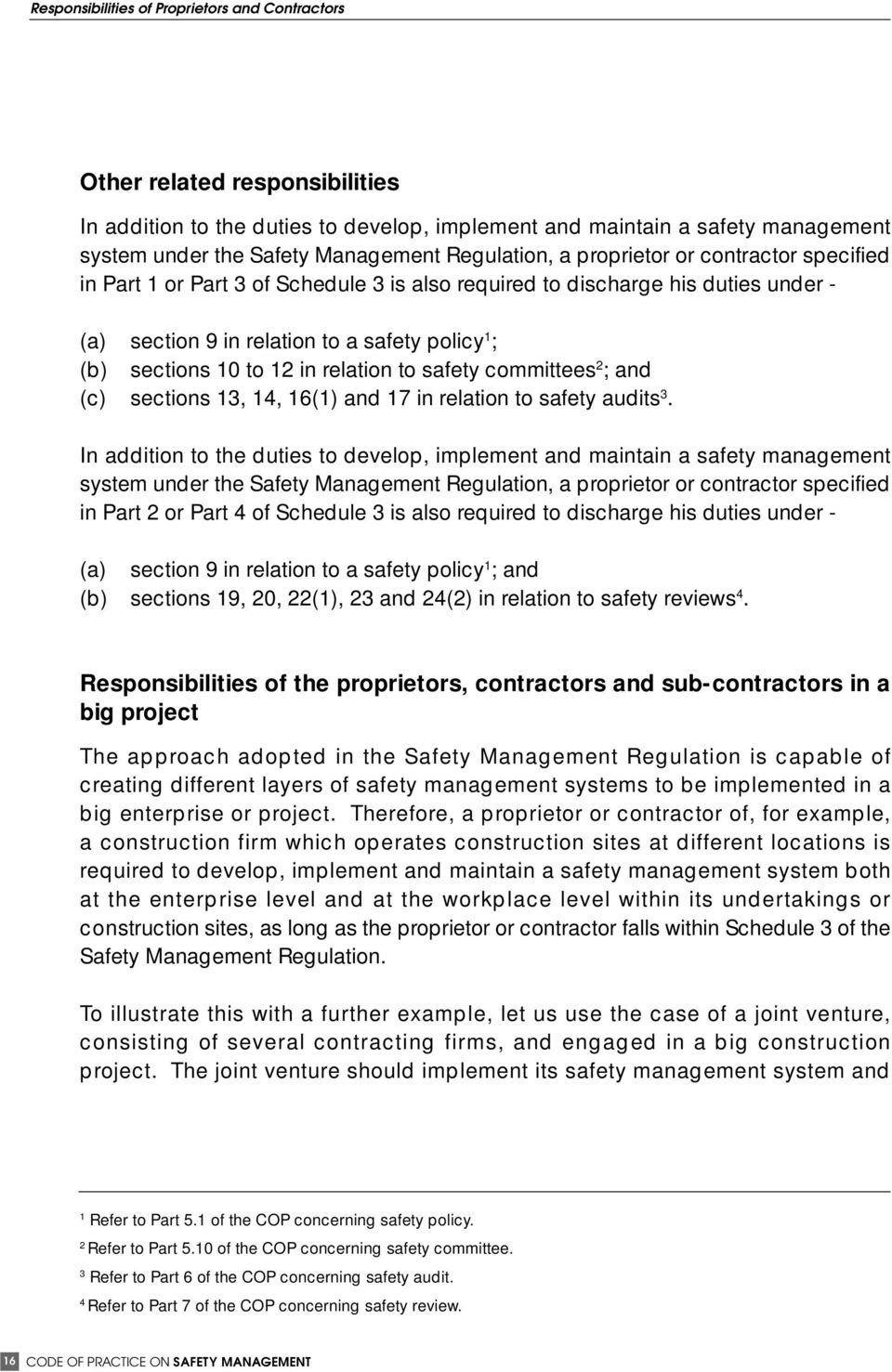 relation to safety committees 2 ; and (c) sections 13, 14, 16(1) and 17 in relation to safety audits 3.