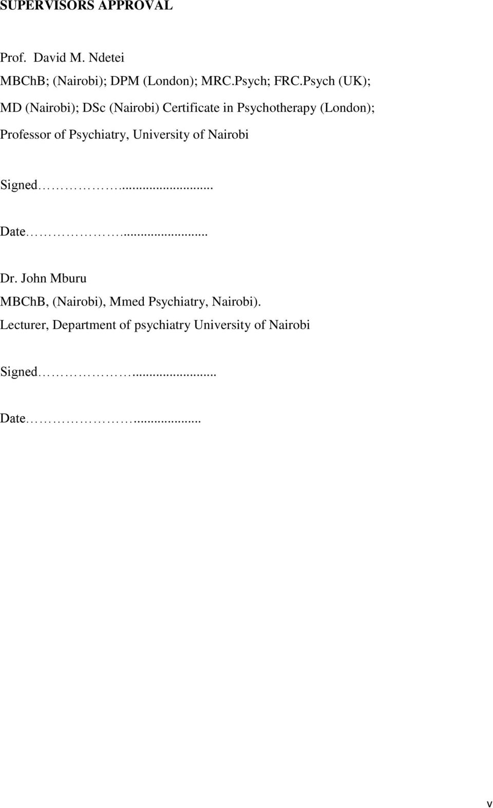 Psychiatry, University of Nairobi Signed... Date... Dr.