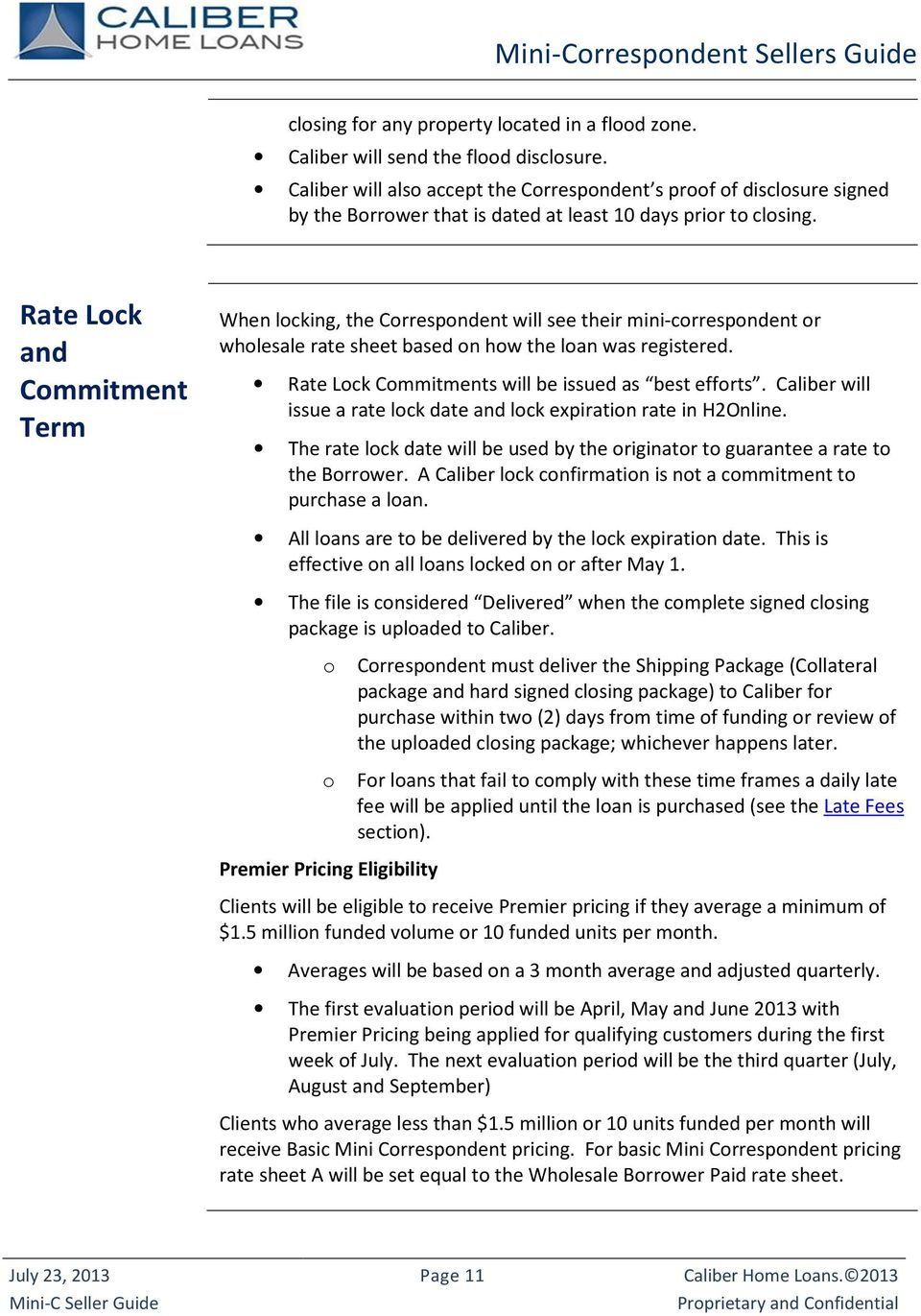 Rate Lock and Commitment Term When locking, the Correspondent will see their mini-correspondent or wholesale rate sheet based on how the loan was registered.