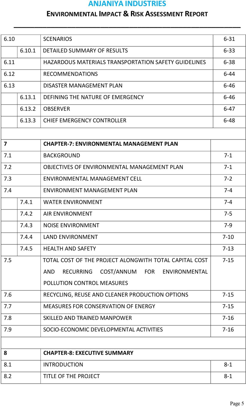 1 BACKGROUND 7-1 7.2 OBJECTIVES OF ENVIRONMENTAL MANAGEMENT PLAN 7-1 7.3 ENVIRONMENTAL MANAGEMENT CELL 7-2 7.4 ENVIRONMENT MANAGEMENT PLAN 7-4 7.4.1 WATER ENVIRONMENT 7-4 7.4.2 AIR ENVIRONMENT 7-5 7.