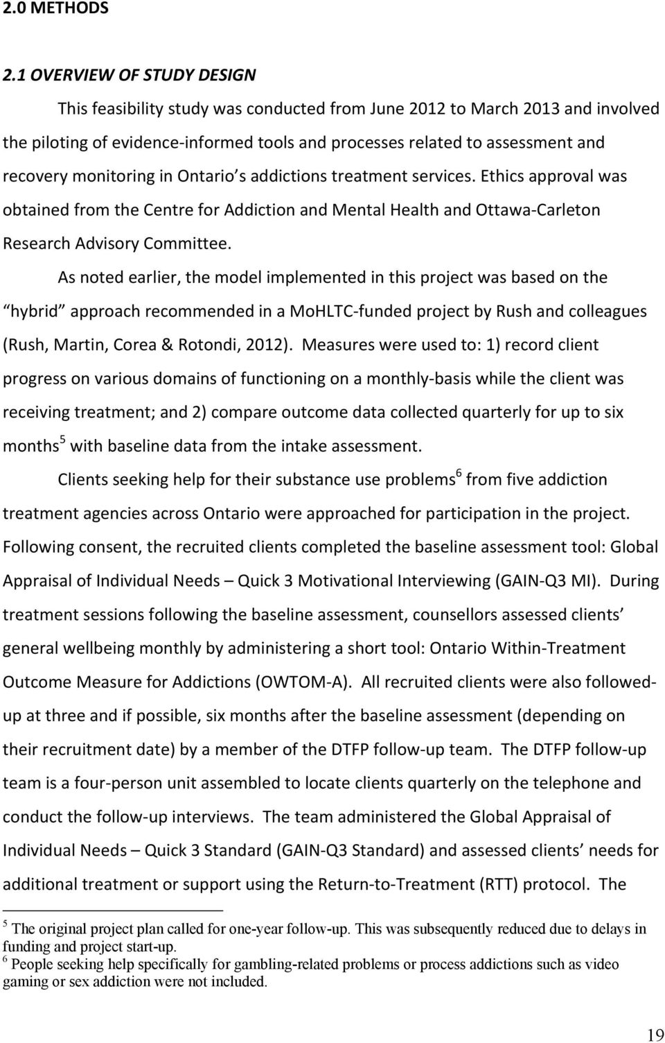 monitoring in Ontario s addictions treatment services. Ethics approval was obtained from the Centre for Addiction and Mental Health and Ottawa Carleton Research Advisory Committee.