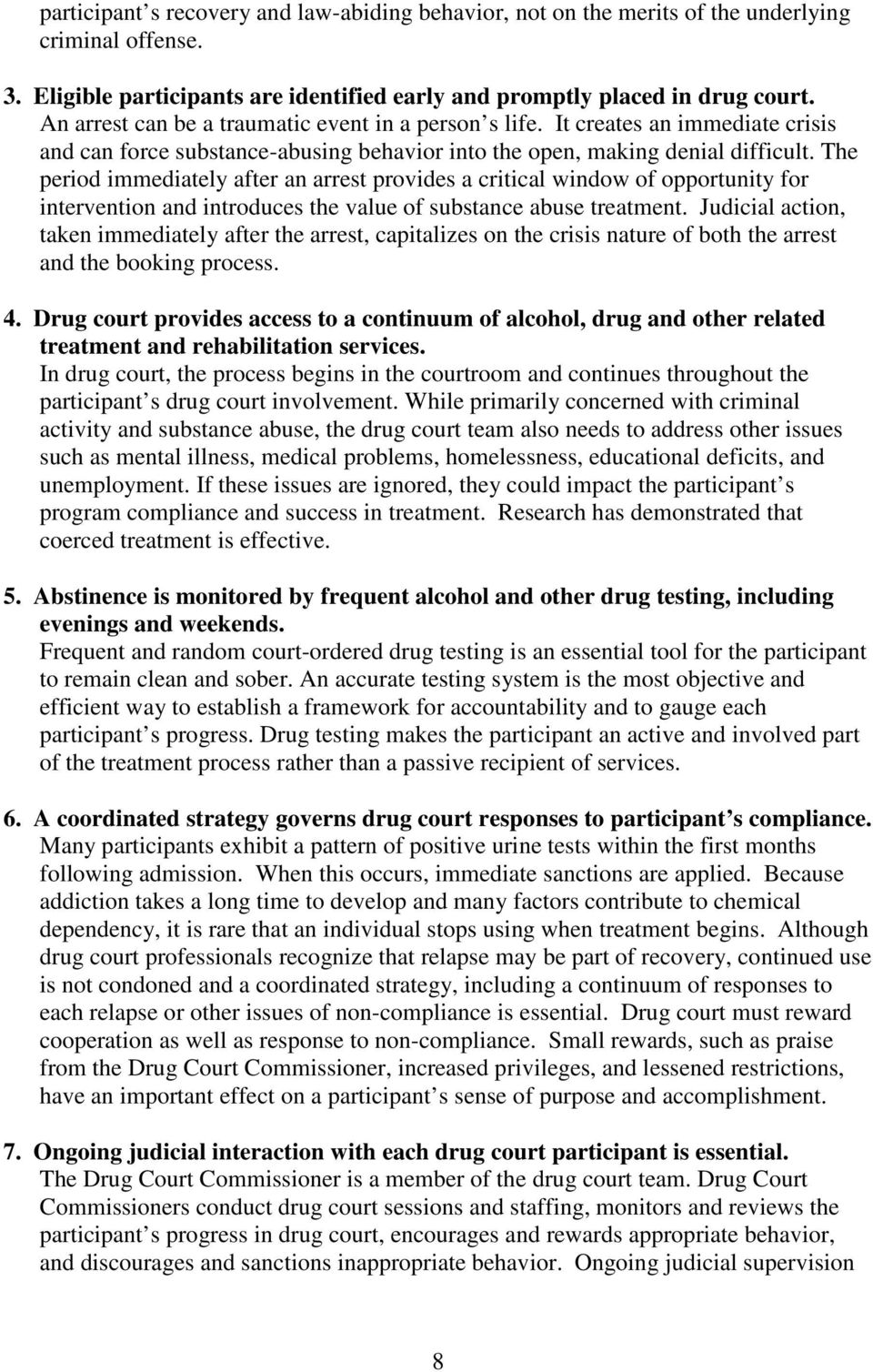 The period immediately after an arrest provides a critical window of opportunity for intervention and introduces the value of substance abuse treatment.