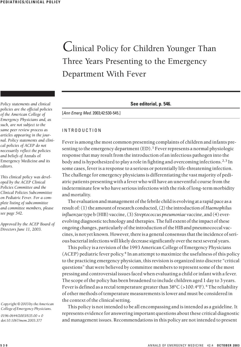 Policy statements and clinical policies of ACEP do not necessarily reflect the policies and beliefs of Annals of Emergency Medicine and its editors.