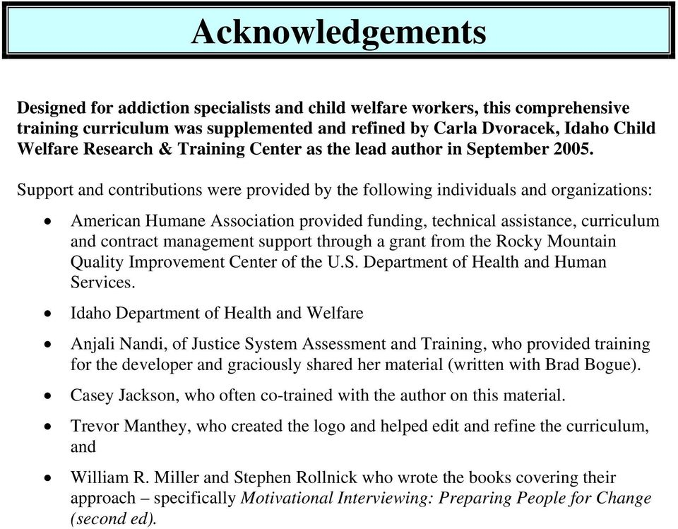 Support and contributions were provided by the following individuals and organizations: American Humane Association provided funding, technical assistance, curriculum and contract management support