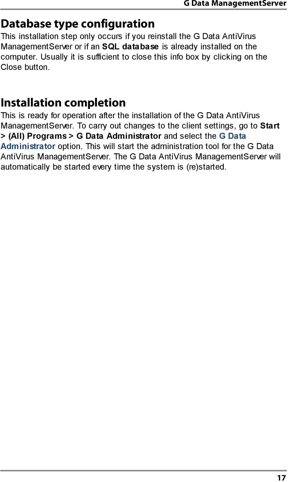 Installation completion This is ready for operation after the installation of the G Data AntiVirus ManagementServer.