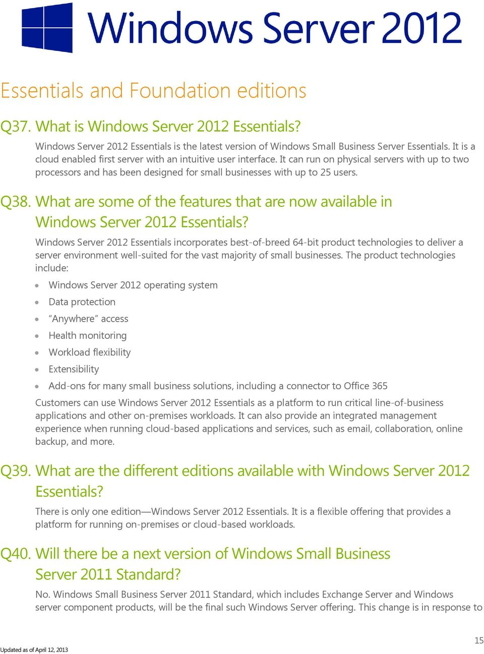 What are some of the features that are now available in Windows Server 2012 Essentials?