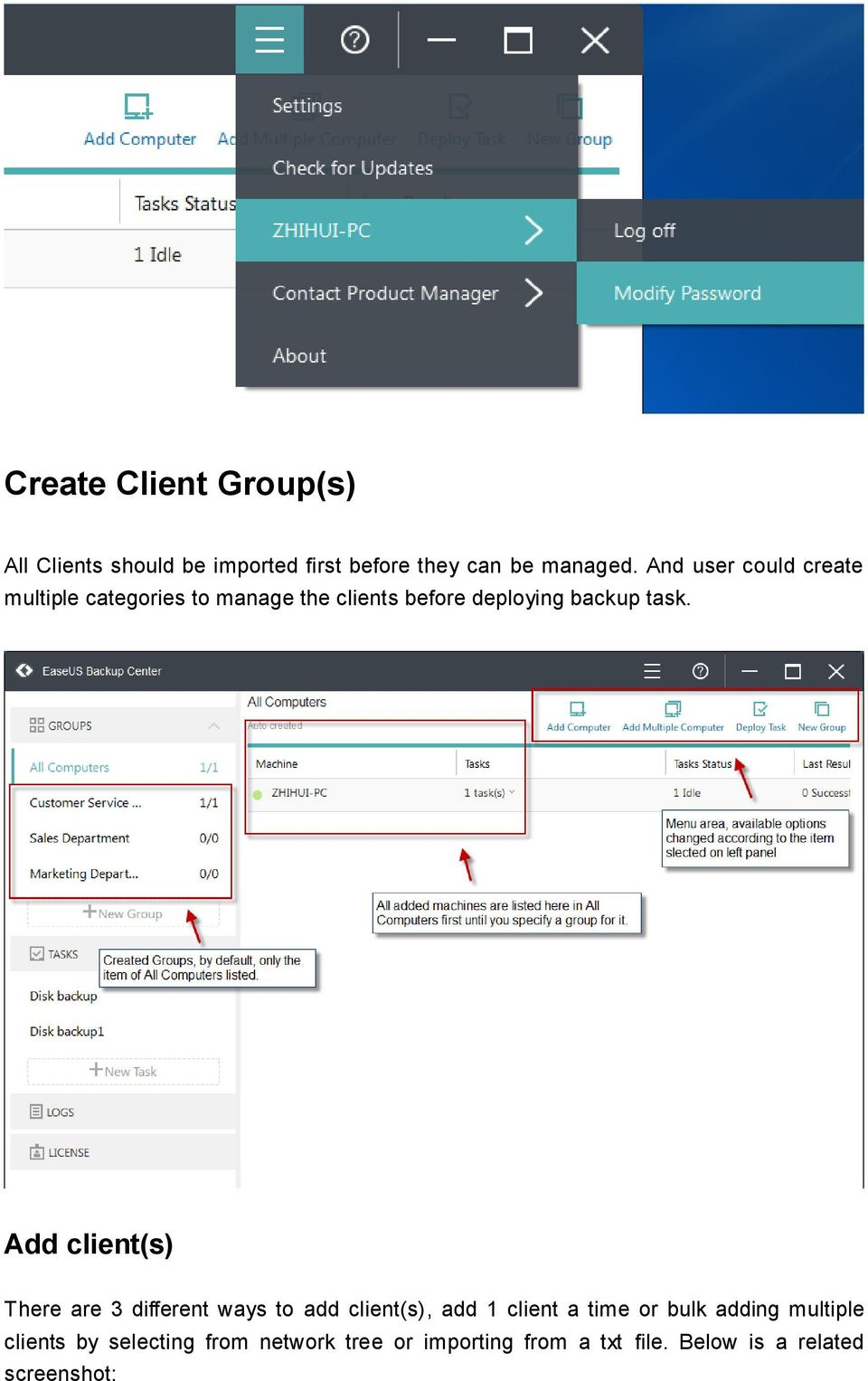 Add client(s) There are 3 different ways to add client(s), add 1 client a time or bulk adding