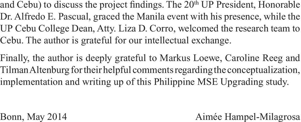 Corro, welcomed the research team to Cebu. The author is grateful for our intellectual exchange.