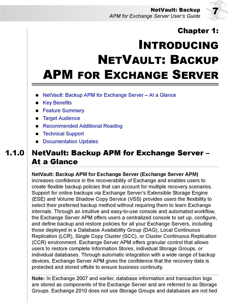 1.0 NetVault: Backup APM for Exchange Server At a Glance NetVault: Backup APM for Exchange Server (Exchange Server APM) increases confidence in the recoverability of Exchange and enables users to