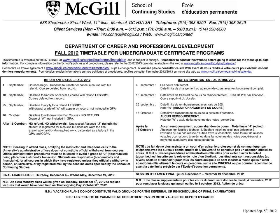 mcgill.ca/conted/studentres/timetables/ and is subject to change. Remember to consult this website before going to class for the most up-to-date information.