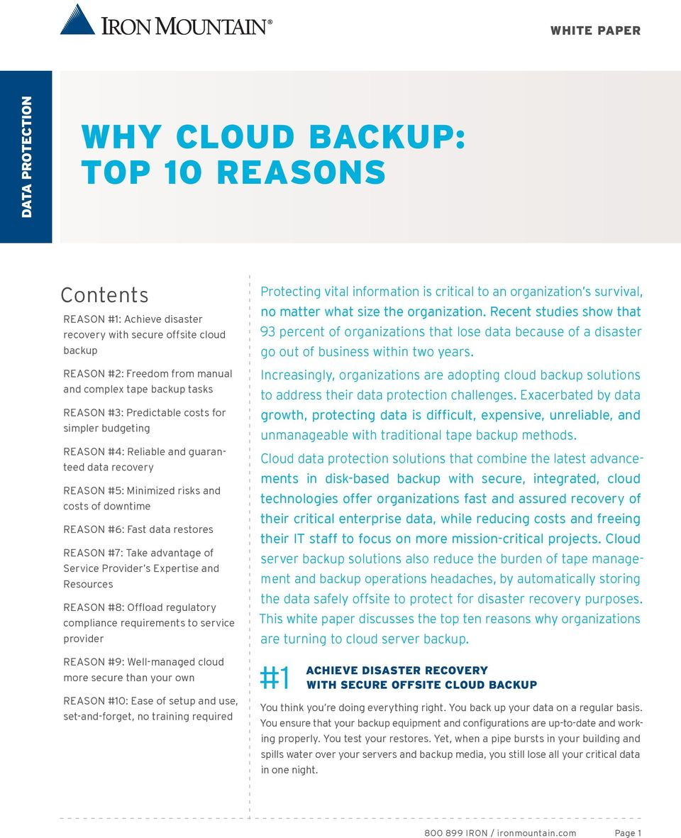 Take advantage of Service Provider s Expertise and Resources REASON #8: Offload regulatory compliance requirements to service provider REASON #9: Well-managed cloud more secure than your own REASON