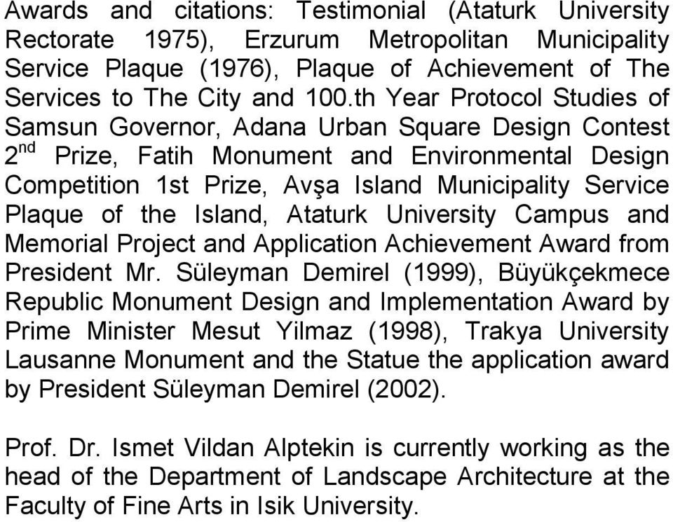 the Island, Ataturk University Campus and Memorial Project and Application Achievement Award from President Mr.