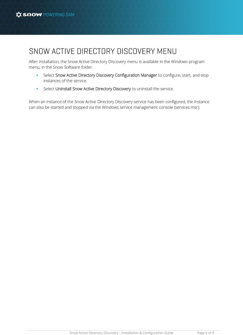 Select Uninstall Snow Active Directory Discovery to uninstall the service.