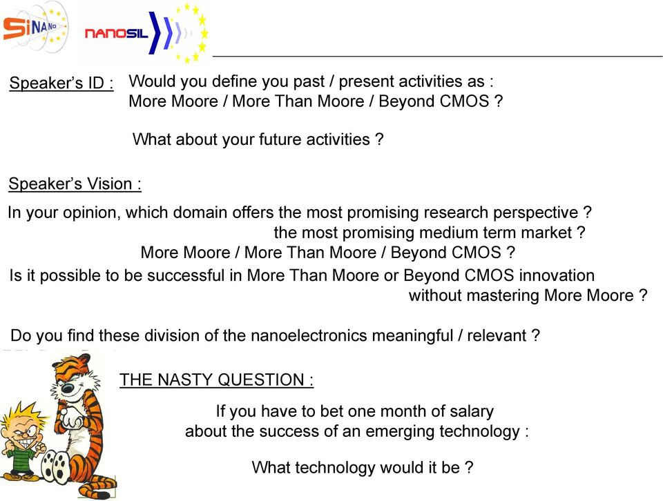 Is it possible to be successful in More Than Moore or Beyond CMOS innovation without mastering More Moore?