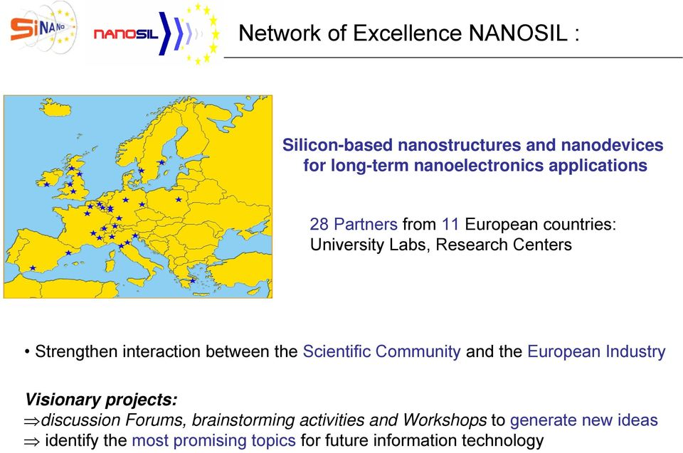 between the Scientific Community and the European Industry Visionary projects: discussion Forums,