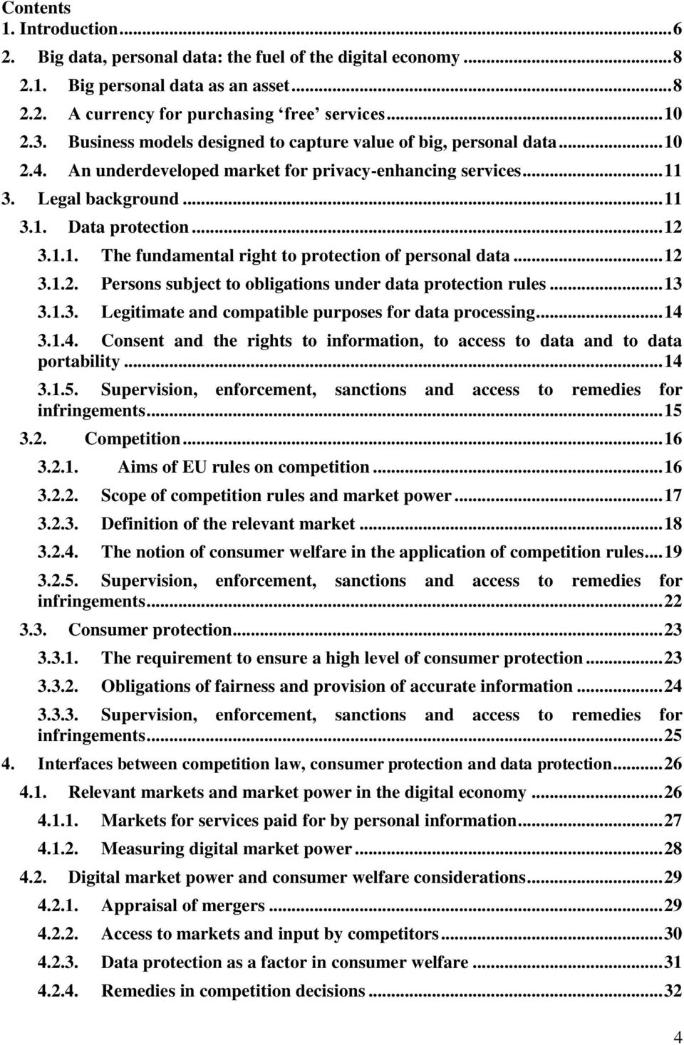 .. 12 3.1.2. Persons subject to obligations under data protection rules... 13 3.1.3. Legitimate and compatible purposes for data processing... 14