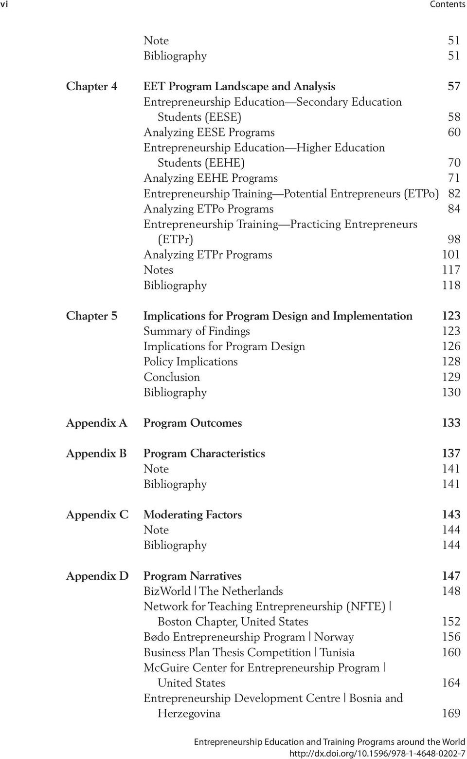Entrepreneurs (ETPr) 98 Analyzing ETPr Programs 101 Notes 117 Bibliography 118 Chapter 5 Implications for Program Design and Implementation 123 Summary of Findings 123 Implications for Program Design