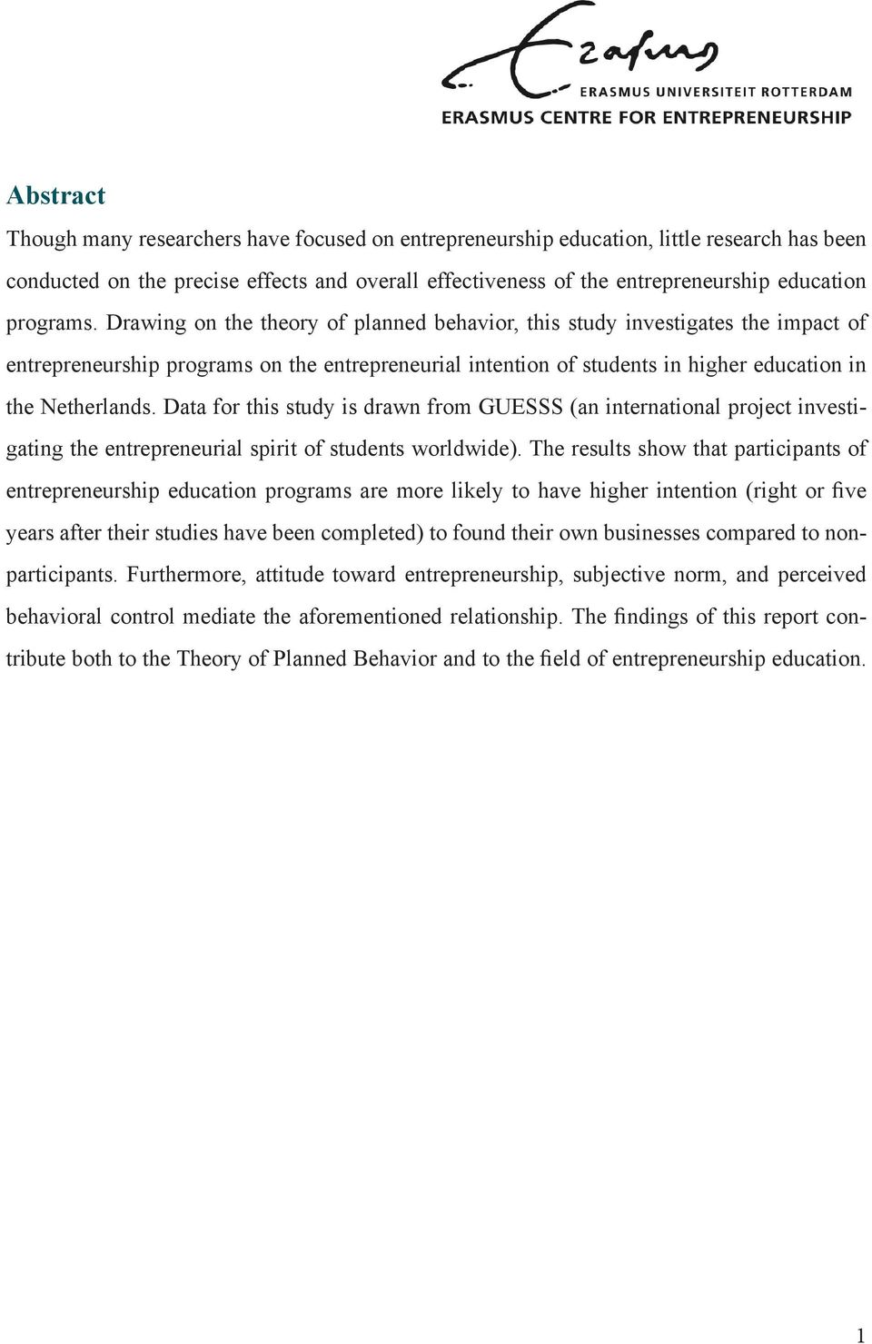 Drawing on the theory of planned behavior, this study investigates the impact of entrepreneurship programs on the entrepreneurial intention of students in higher education in the Netherlands.