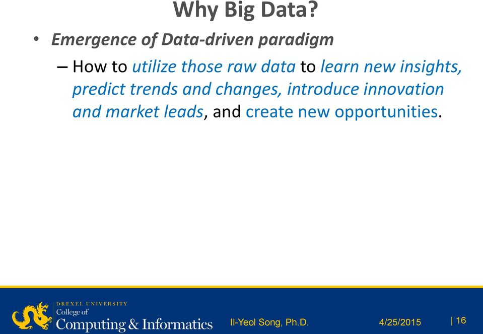 raw data to learn new insights, predict trends and
