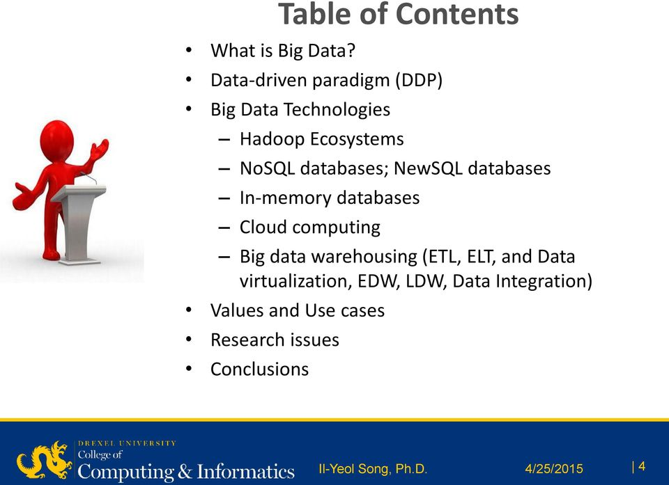 NoSQL databases; NewSQL databases In-memory databases Cloud computing Big data