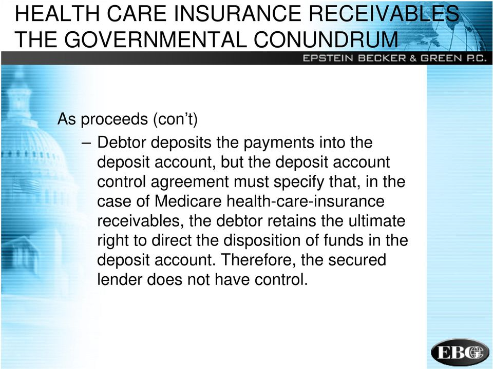 the case of Medicare health-care-insurance receivables, the debtor retains the ultimate right to