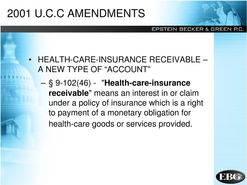 "9-102(46) - ""Health-care-insurance receivable"" means an interest in"