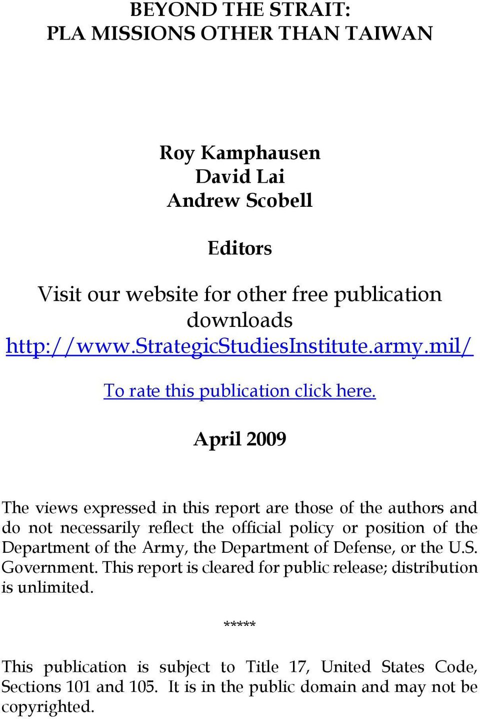 April 2009 The views expressed in this report are those of the authors and do not necessarily reflect the official policy or position of the Department of the Army,