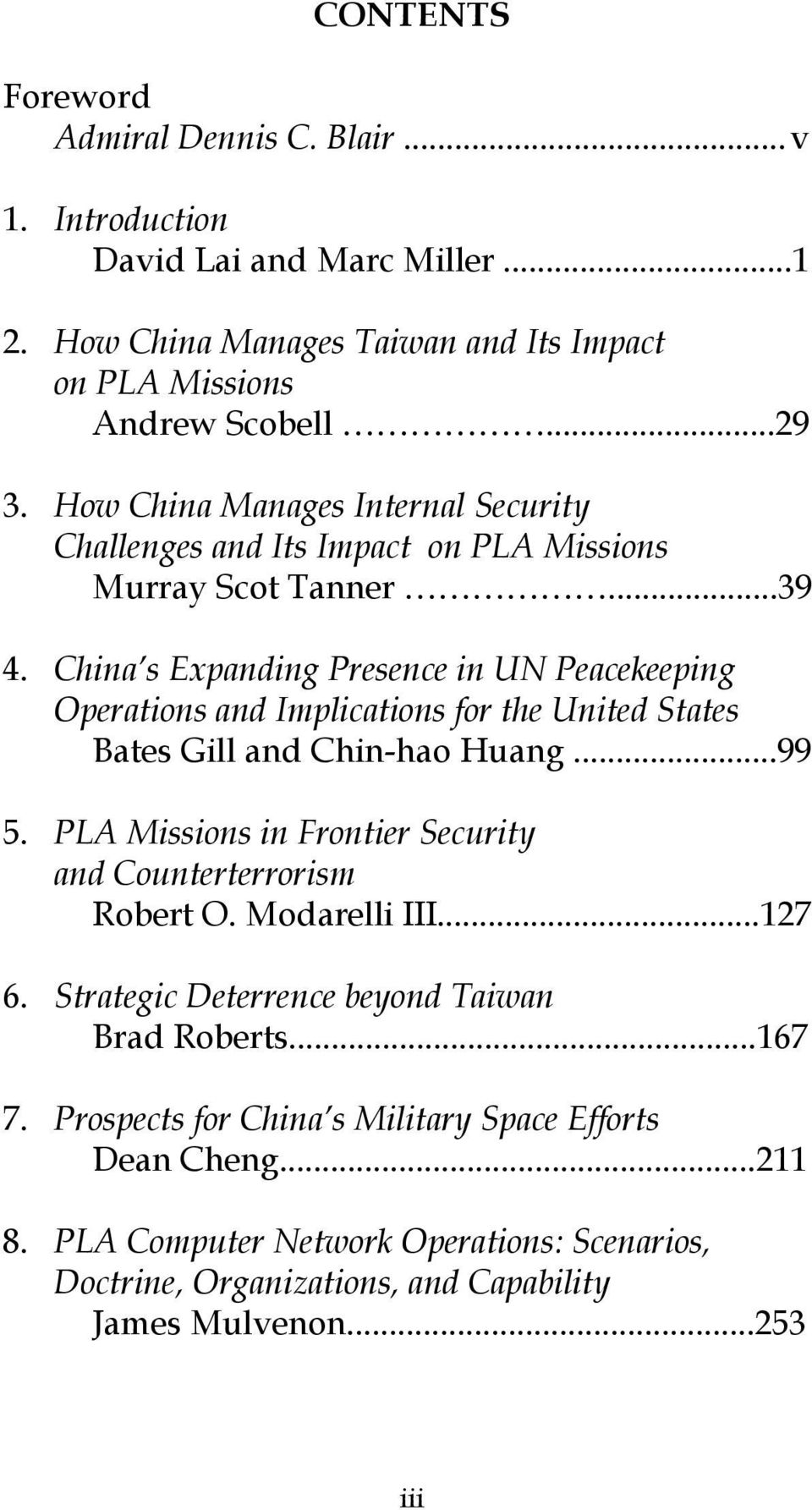 China s Expanding Presence in UN Peacekeeping Operations and Implications for the United States Bates Gill and Chin-hao Huang...99 5.
