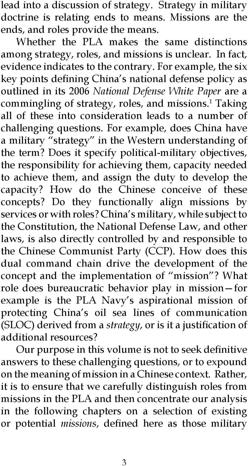 For example, the six key points defining China s national defense policy as outlined in its 2006 National Defense White Paper are a commingling of strategy, roles, and missions.