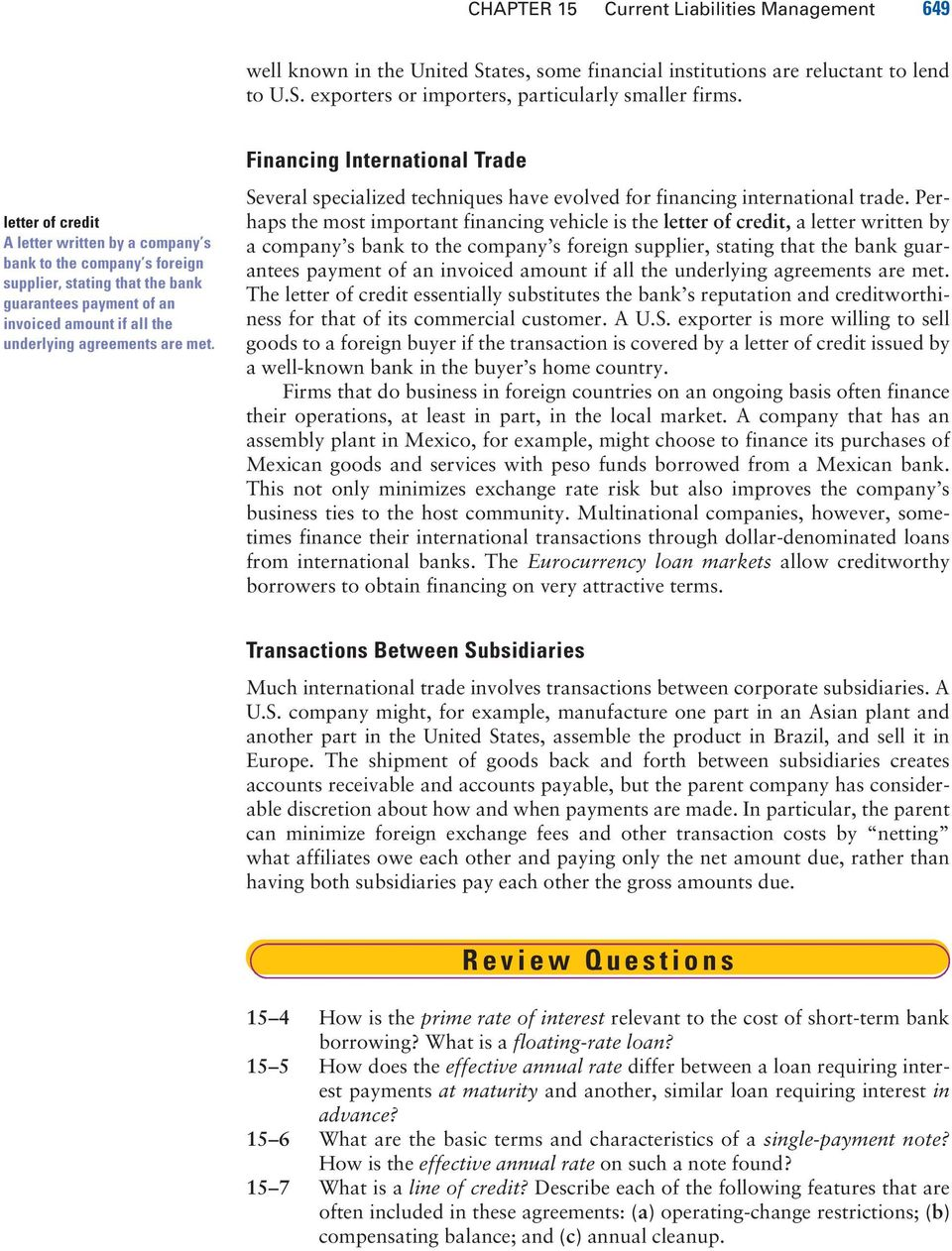 Financing International Trade Several specialized techniques have evolved for financing international trade.