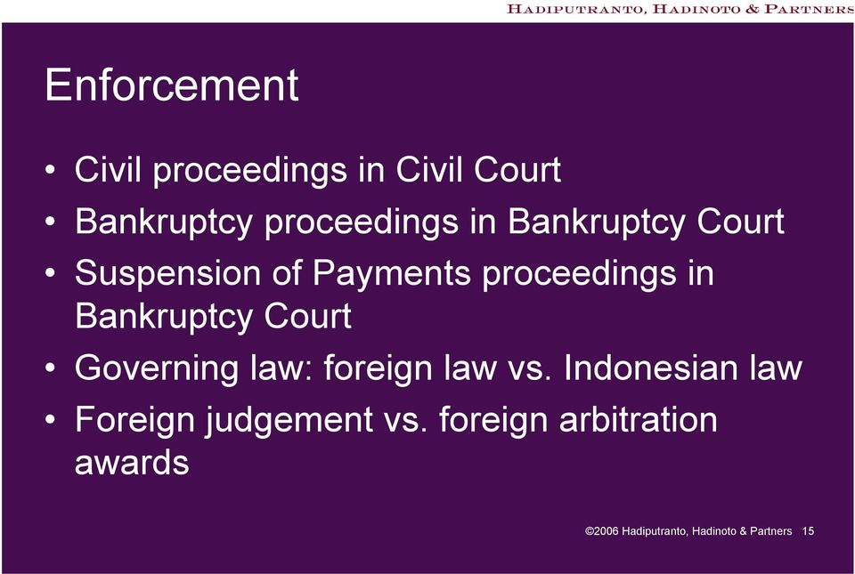Court Governing law: foreign law vs.