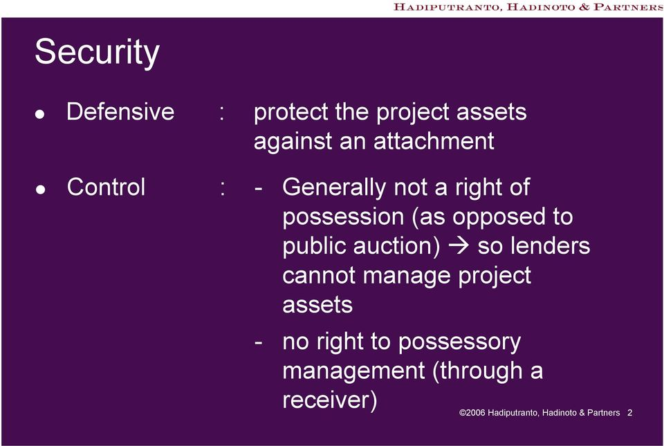 auction) à so lenders cannot manage project assets - no right to