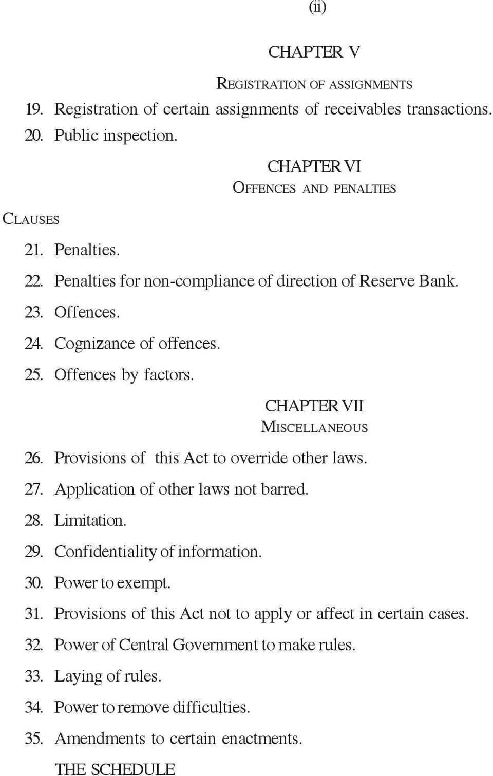 Provisions of this Act to override other laws. 27. Application of other laws not barred. 28. Limitation. 29. Confidentiality of information. 30. Power to exempt. 31.