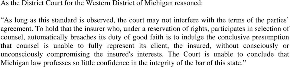To hold that the insurer who, under a reservation of rights, participates in selection of counsel, automatically breaches its duty of good faith is to