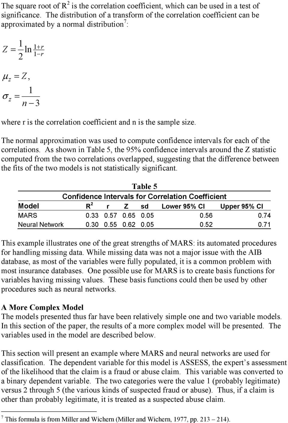 is the sample size. The normal approximation was used to compute confidence intervals for each of the correlations.