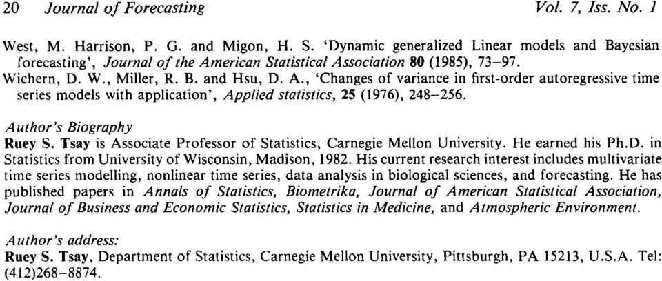 erican Statistics( Association 80 (1985), 73-97. Wichern, D. W., Miller, R. B. and Hsu, D. A., Changes of variance in first-order autoregressive time series models with application, Applied statistics, 25 (1976), 248-256.