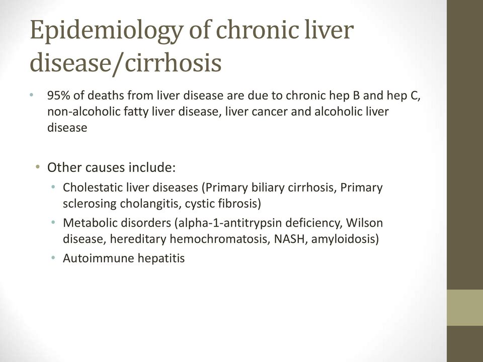 liver diseases (Primary biliary cirrhosis, Primary sclerosing cholangitis, cystic fibrosis) Metabolic disorders