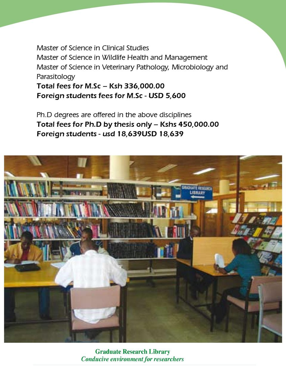00 Foreign students fees for M.Sc - USD 5,600 Ph.