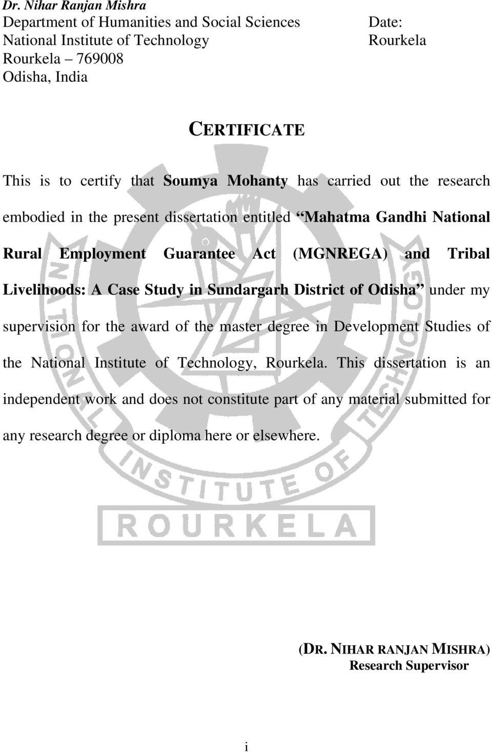 Case Study in Sundargarh District of Odisha under my supervision for the award of the master degree in Development Studies of the National Institute of Technology, Rourkela.
