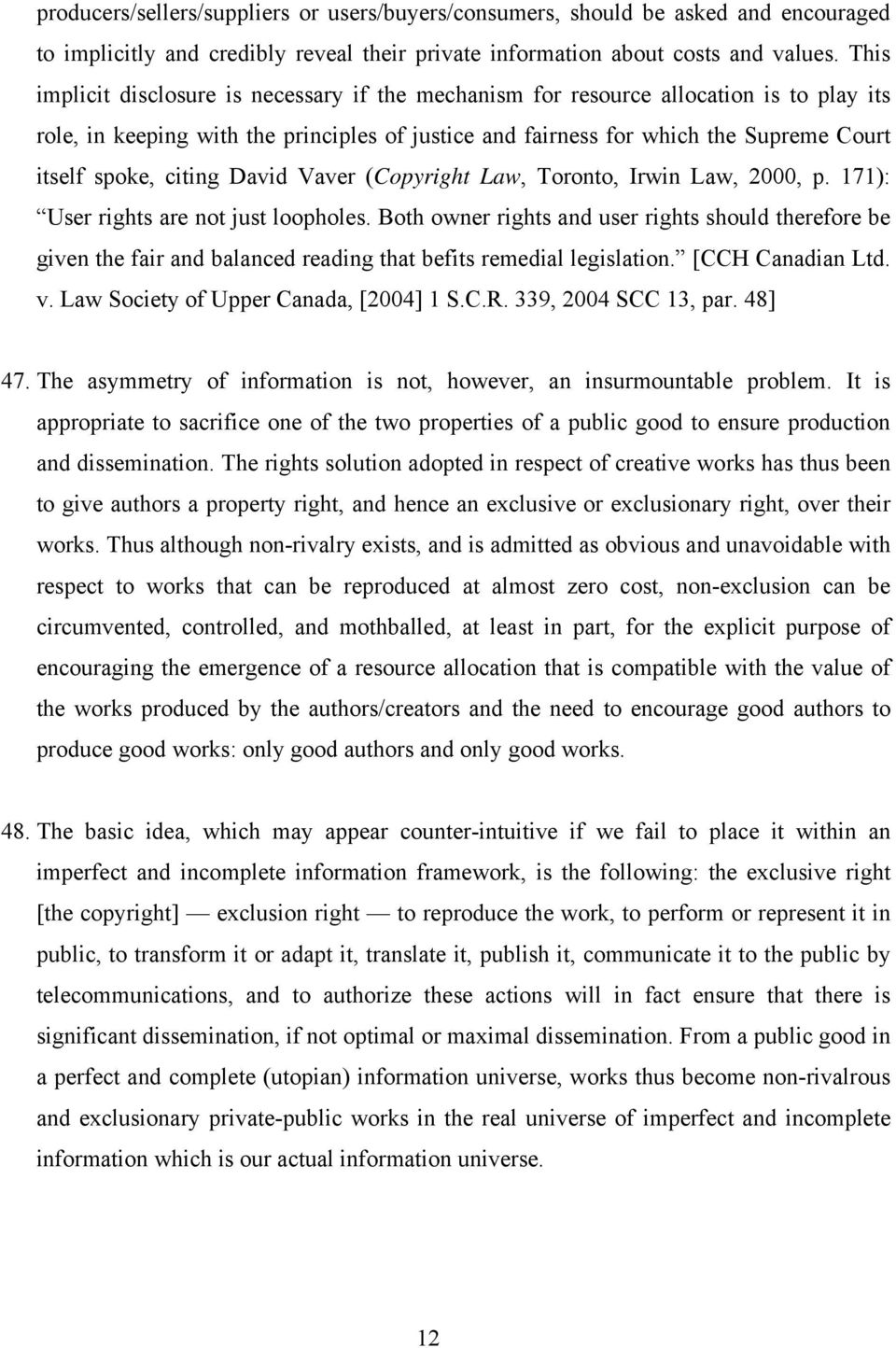 citing David Vaver (Copyright Law, Toronto, Irwin Law, 2000, p. 171): User rights are not just loopholes.