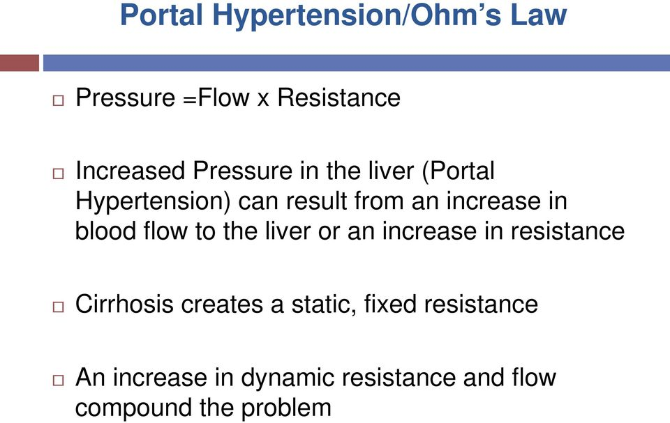 blood flow to the liver or an increase in resistance Cirrhosis creates a