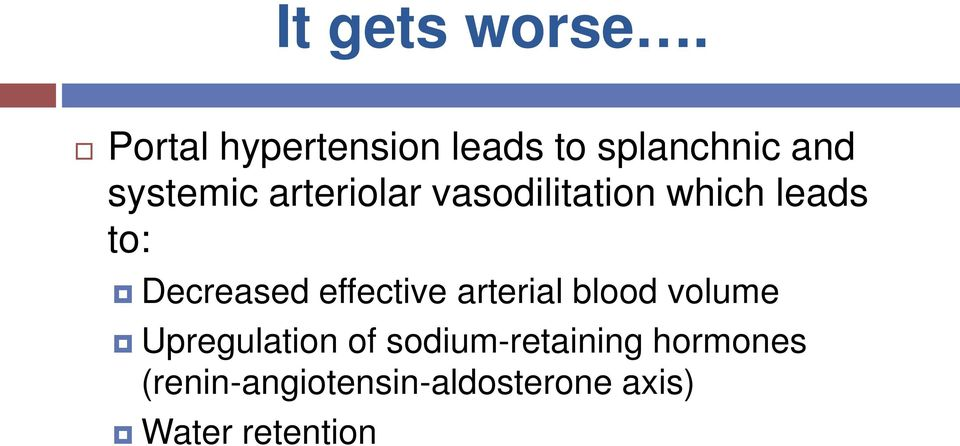 arteriolar vasodilitation which leads to: Decreased effective