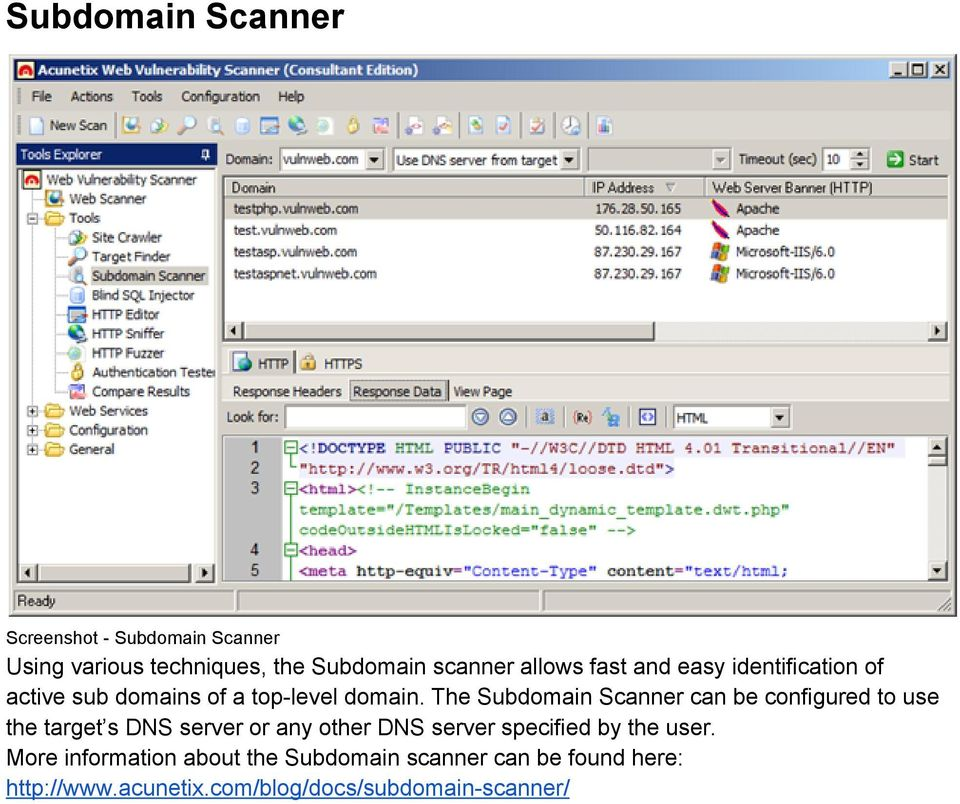 The Subdomain Scanner can be configured to use the target s DNS server or any other DNS server