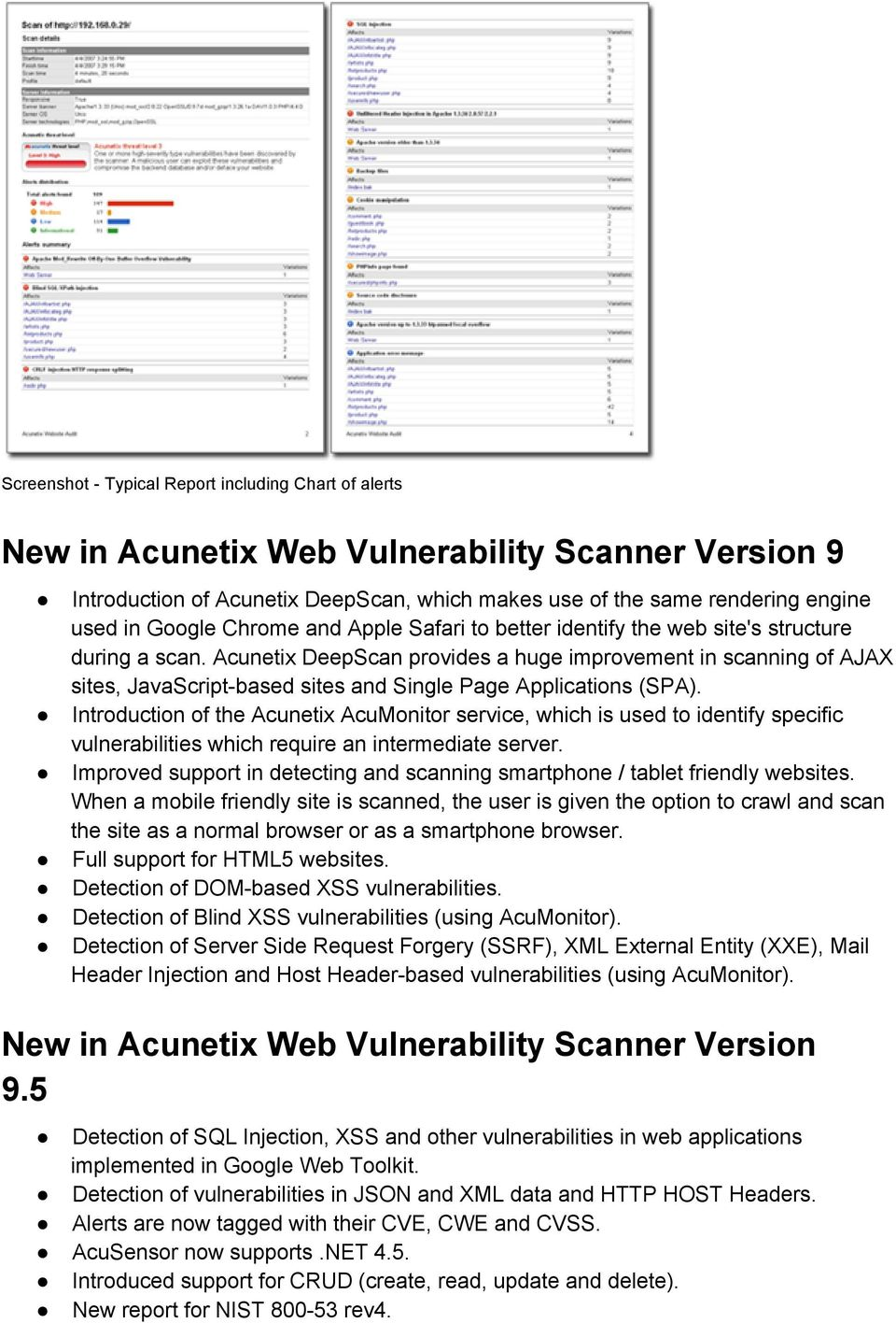 Acunetix DeepScan provides a huge improvement in scanning of AJAX sites, JavaScript based sites and Single Page Applications (SPA).