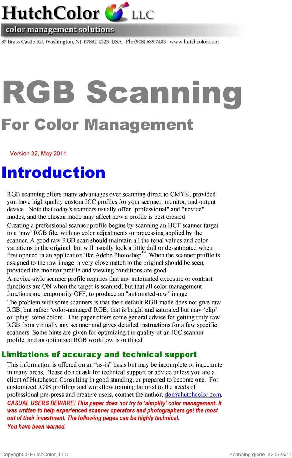 Creating a professional scanner profile begins by scanning an HCT scanner target to a raw RGB file, with no color adjustments or processing applied by the scanner.