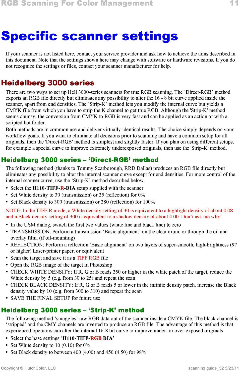 Heidelberg 3000 series There are two ways to set up Hell 3000-series scanners for true RGB scanning.
