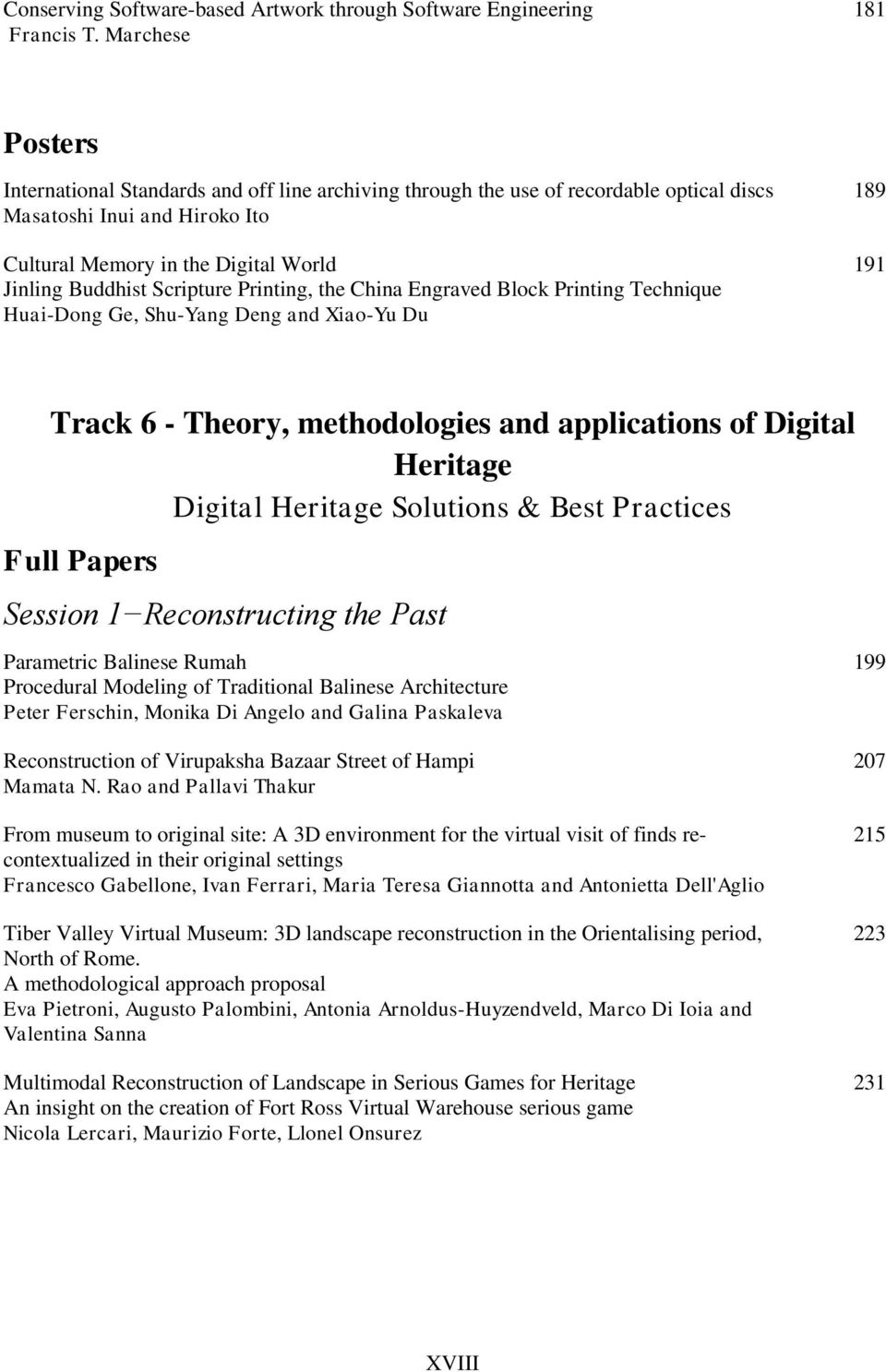 Scripture Printing, the China Engraved Block Printing Technique Huai-Dong Ge, Shu-Yang Deng and Xiao-Yu Du 189 191 Track 6 - Theory, methodologies and applications of Digital Heritage Digital