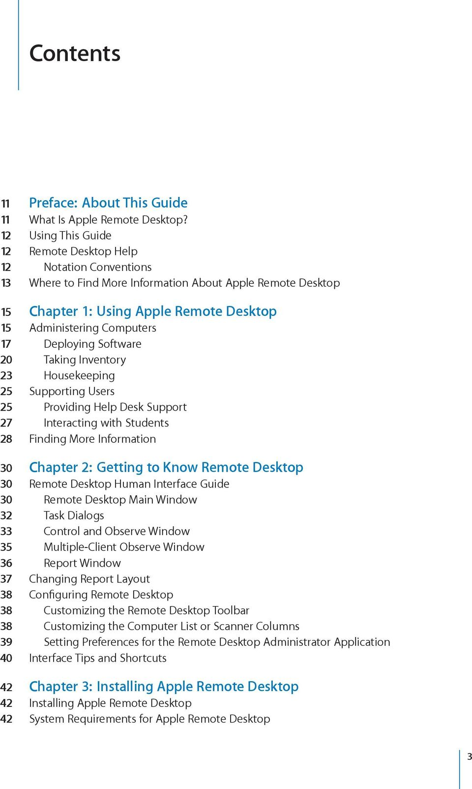 Deploying Software 20 Taking Inventory 23 Housekeeping 25 Supporting Users 25 Providing Help Desk Support 27 Interacting with Students 28 Finding More Information 30 Chapter 2: Getting to Know Remote