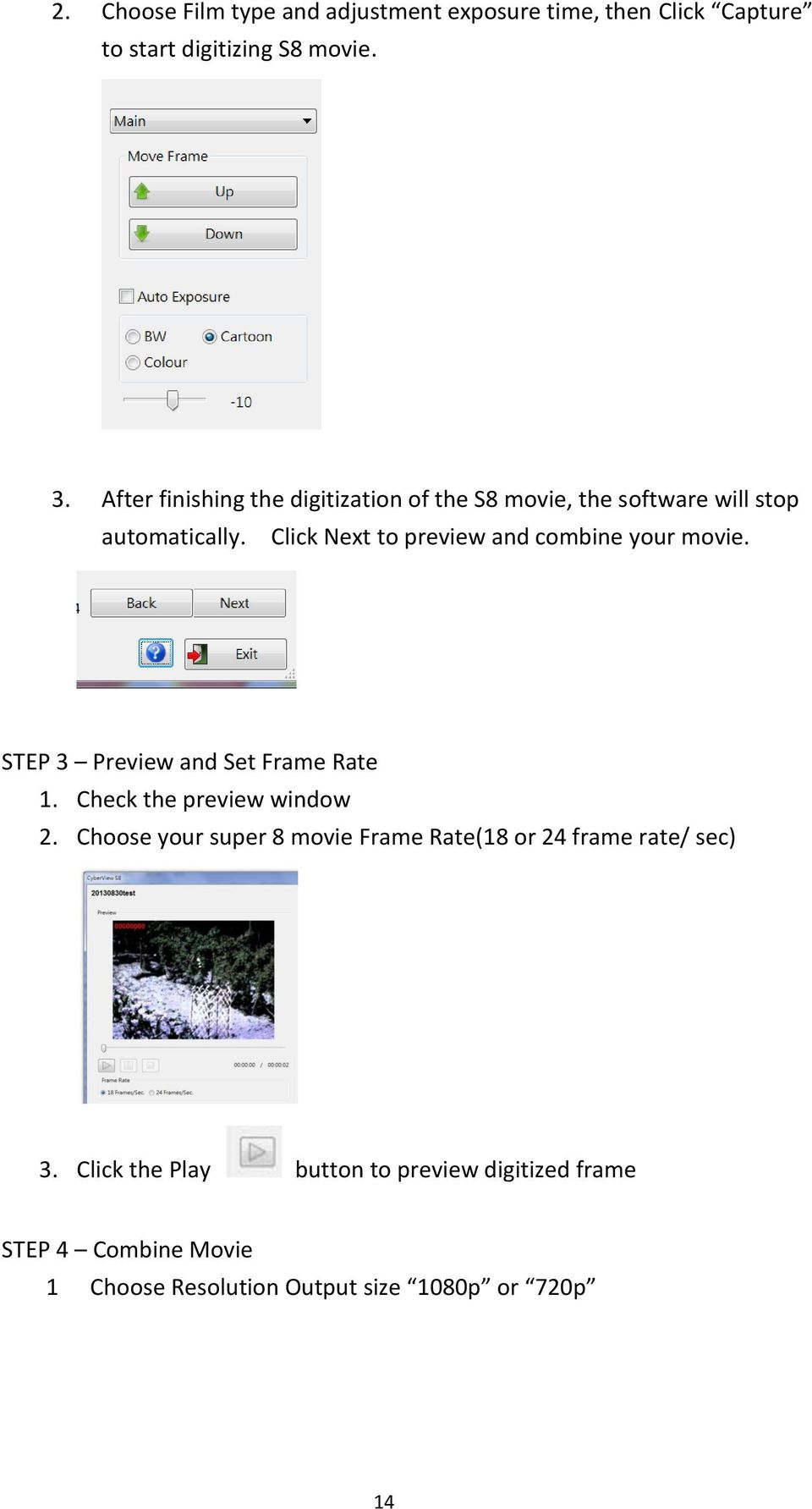 Click Next to preview and combine your movie. STEP 3 Preview and Set Frame Rate 1. Check the preview window 2.